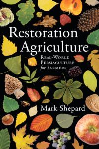 Mark Shepard: Restoration Agriculture